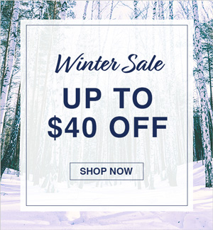 Winter Sale! Up to $40 Off